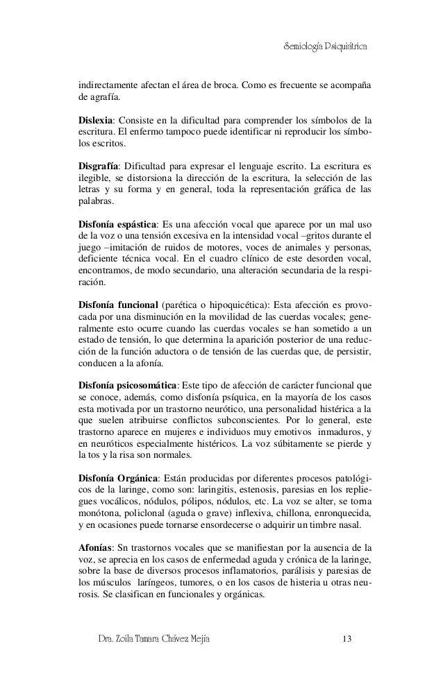 Semiología Psiquiátricaindirectamente afectan el área de broca. Como es frecuente se acompañade agrafía.Dislexia: Consiste...