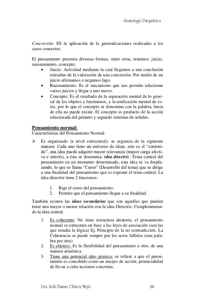 Semiología PsiquiátricaConcreción: ES la aplicación de la generalizaciones realizadas a loscasos concretos.El pensamiento ...