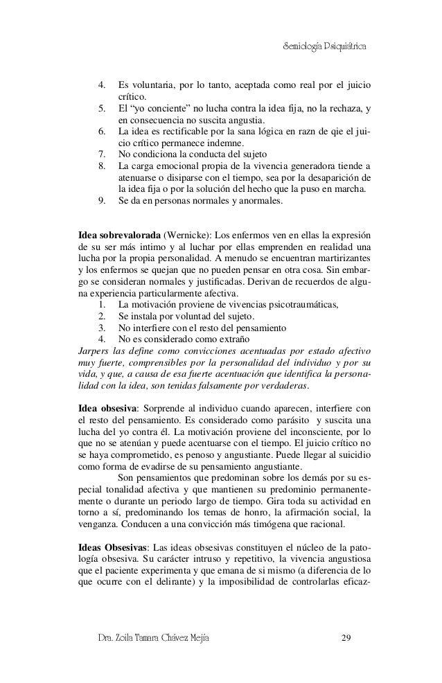 Semiología Psiquiátrica     4.   Es voluntaria, por lo tanto, aceptada como real por el juicio          crítico.     5.   ...