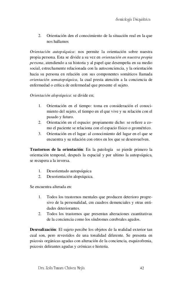 Semiología Psiquiátrica     2.   Orientación den el conocimiento de la situación real en la que          nos hallamosOrien...