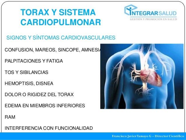TORAX Y SISTEMA      CARDIOPULMONARSIGNOS Y SÍNTOMAS CARDIOVASCULARESCONFUSION, MAREOS, SINCOPE, AMNESIAPALPITACIONES Y FA...