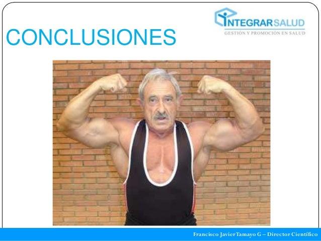 CONCLUSIONES               Francisco Javier Tamayo G – Director Científico