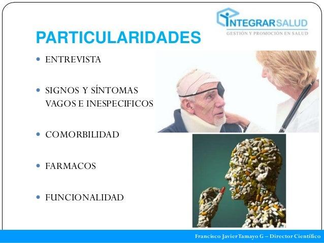 PARTICULARIDADES ENTREVISTA SIGNOS Y SÍNTOMAS VAGOS E INESPECIFICOS COMORBILIDAD FARMACOS FUNCIONALIDAD              ...