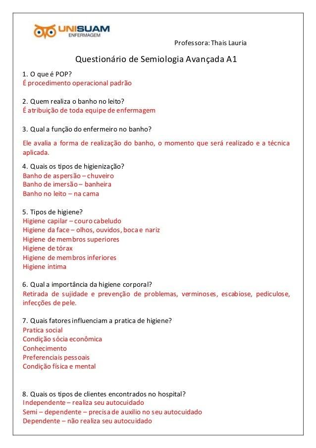 Professora: Thais Lauria Questionário de Semiologia Avançada A1 1. O que é POP? É procedimento operacional padrão 2. Quem ...