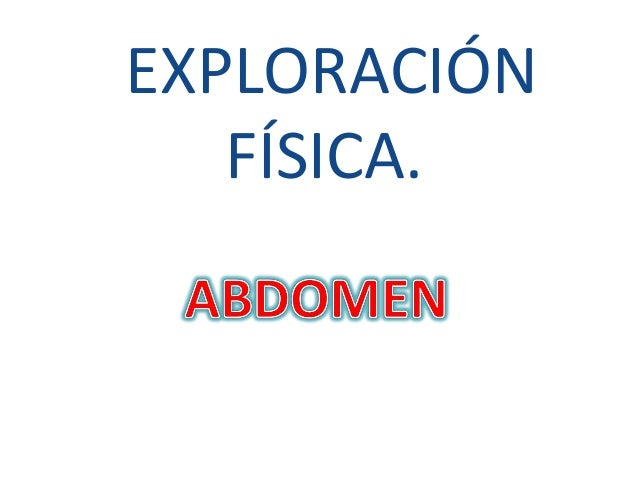 EXPLORACIÓN FÍSICA.