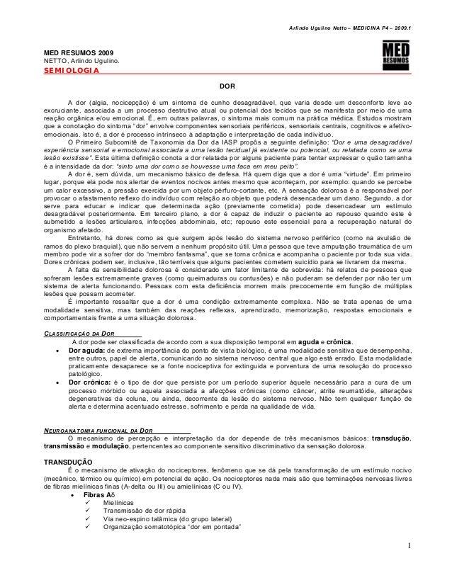 Arlindo Ugulino Netto – MEDICINA P4 – 2009.1 1 MED RESUMOS 2009 NETTO, Arlindo Ugulino. SEMIOLOGIA DOR A dor (algia, nocic...