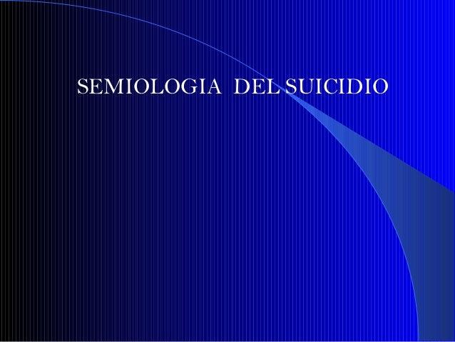 SEMIOLOGIA DEL SUICIDIO