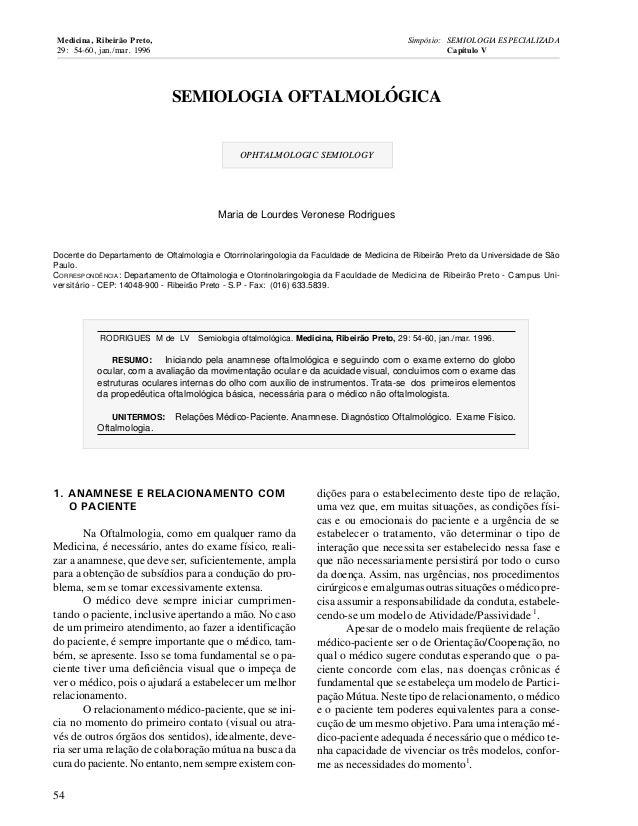 SEMIOLOGIA OFTALMOLÓGICA OPHTALMOLOGIC SEMIOLOGY Maria de Lourdes Veronese Rodrigues Docente do Departamento de Oftalmolog...