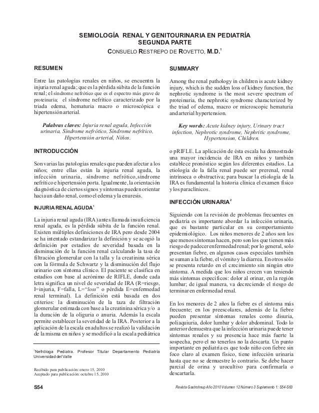 S54 SEMIOLOGÍA RENAL Y GENITOURINARIA EN PEDIATRÍA SEGUNDA PARTE 1 CONSUELO RESTREPO DE ROVETTO, M.D. Recibido para public...