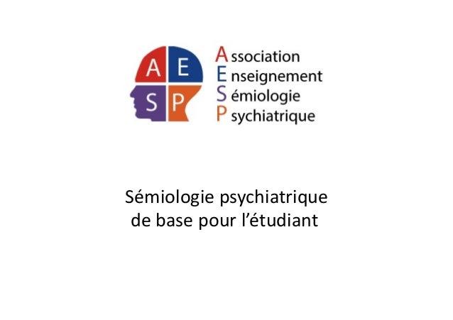 Sémiologie  psychiatrique   de  base  pour  l'étudiant
