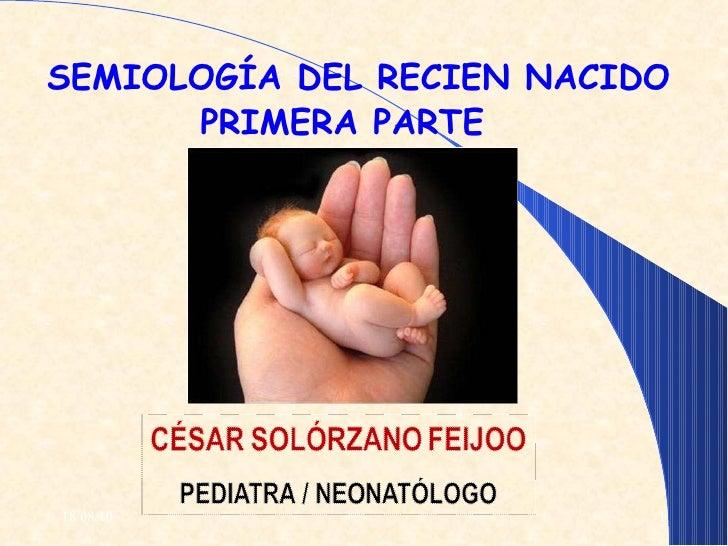 18/08/10 SEMIOLOGÍA DEL RECIEN NACIDO PRIMERA PARTE