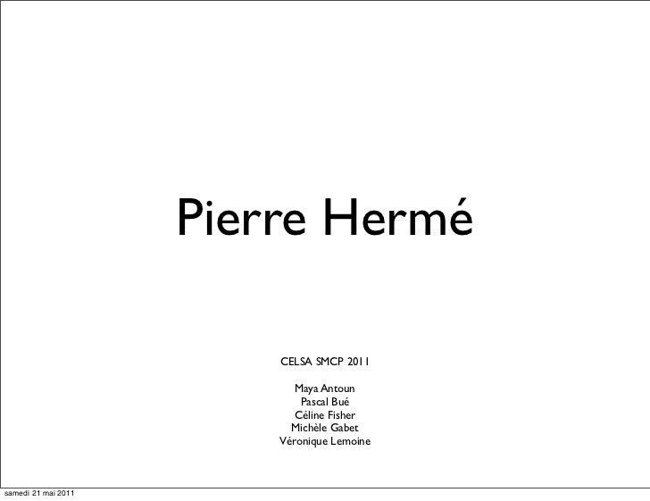 Pierre Hermé                         CELSA SMCP 2011                            Maya Antoun                             Pa...