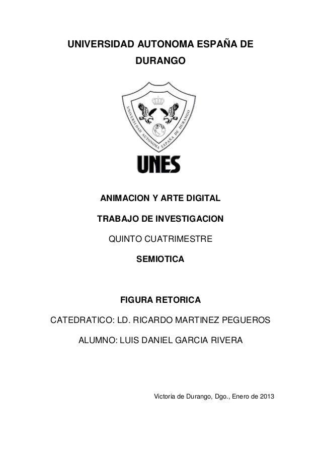 UNIVERSIDAD AUTONOMA ESPAÑA DE                DURANGO         ANIMACION Y ARTE DIGITAL        TRABAJO DE INVESTIGACION    ...