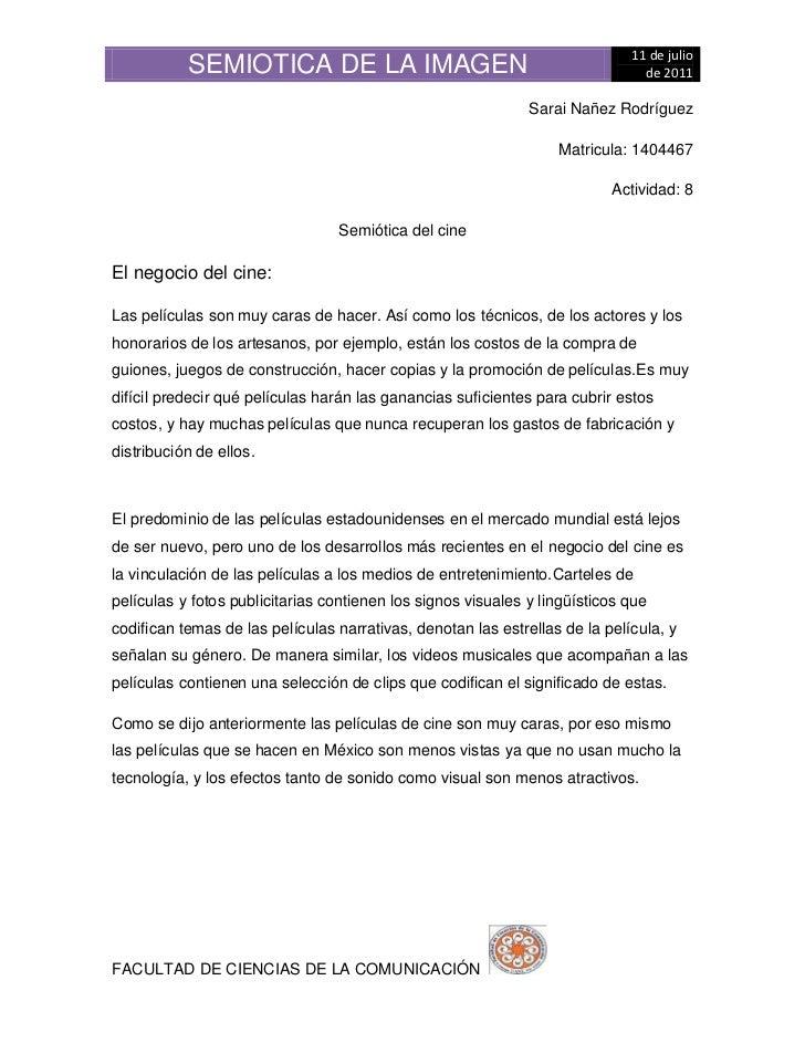 Sarai Nañez Rodríguez<br />Matricula: 1404467<br />Actividad: 8<br />Semiótica del cine<br />El negocio del cine:<br />Las...