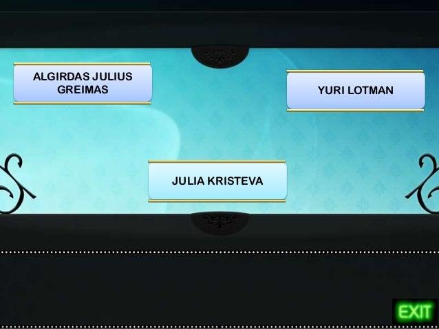 ALGIRDAS JULIUS GREIMAS YURI LOTMAN JULIA KRISTEVA