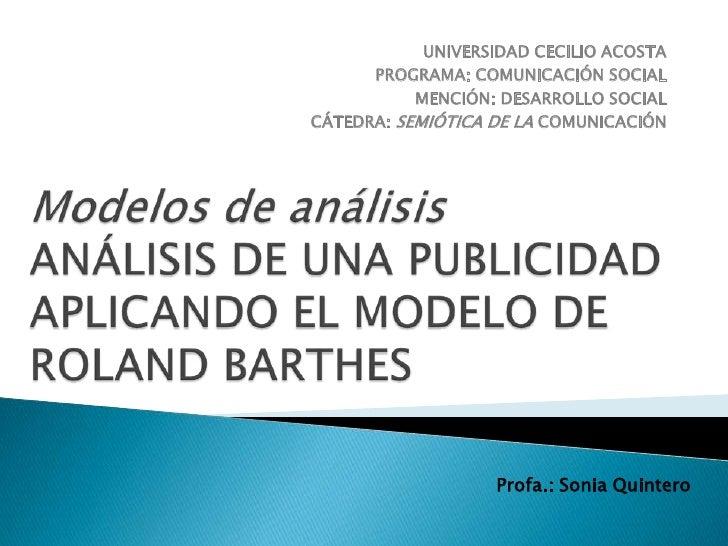 UNIVERSIDAD CECILIO ACOSTA<br />PROGRAMA: COMUNICACIÓN SOCIAL<br />MENCIÓN: DESARROLLO SOCIAL<br />CÁTEDRA: SEMIÓTICA DE L...