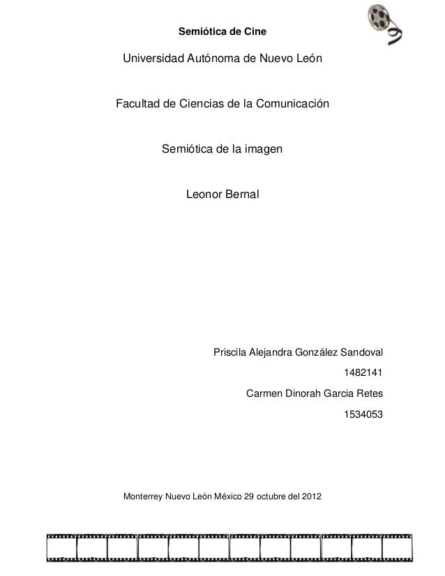 Semiótica de Cine Universidad Autónoma de Nuevo LeónFacultad de Ciencias de la Comunicación          Semiótica de la image...