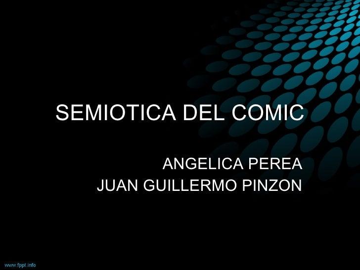 SEMIOTICA DEL COMIC ANGELICA PEREA JUAN GUILLERMO PINZON