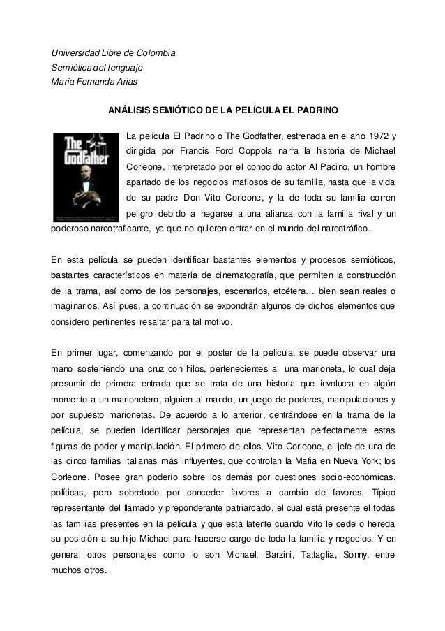 Universidad Libre de Colombia Semiótica del lenguaje Maria Fernanda Arias ANÁLISIS SEMIÓTICO DE LA PELÍCULA EL PADRINO La ...