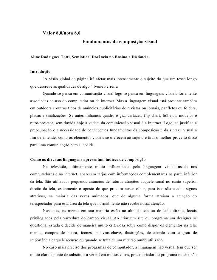 Valor 8,0/nota 8,0                               Fundamentos da composição visual   Aline Rodrigues Totti, Semiótica, Docê...