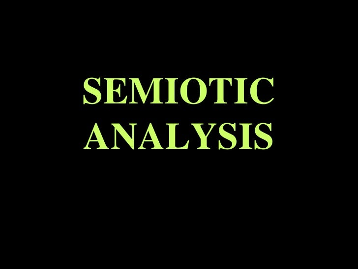 films semiotic analysis - semiotics- that sounds very complicated and theoretical semiotics is the science of the signs one system of signs we all know is language films also uses a kind of language made up by sounds and.