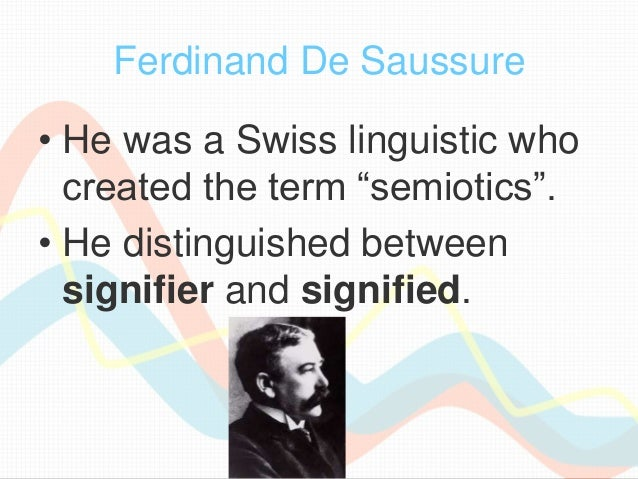 how differance related semiology ferdinand de saussure Ferdinand de saussure,  difference stems between semiotics and semiology, the two approaches to the theory or one theory of signification compliment and are .