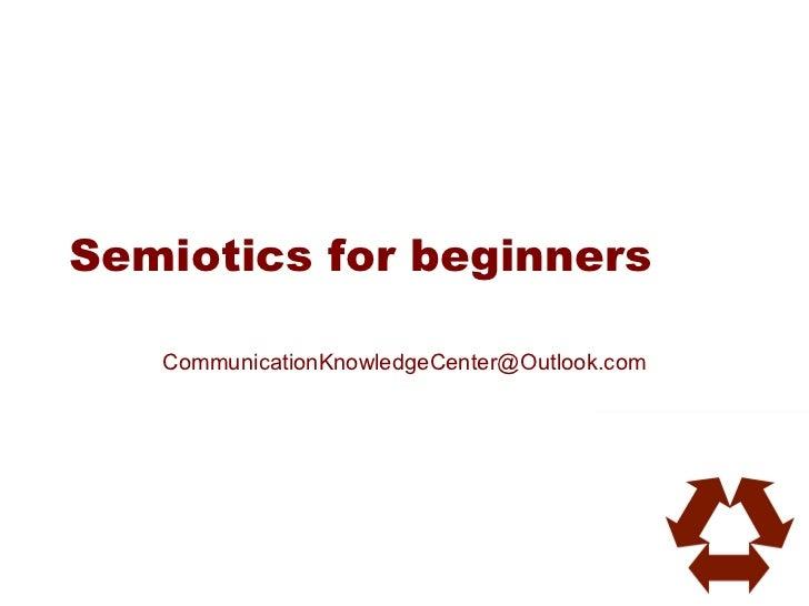 Semiotics for beginners   CommunicationKnowledgeCenter@Outlook.com