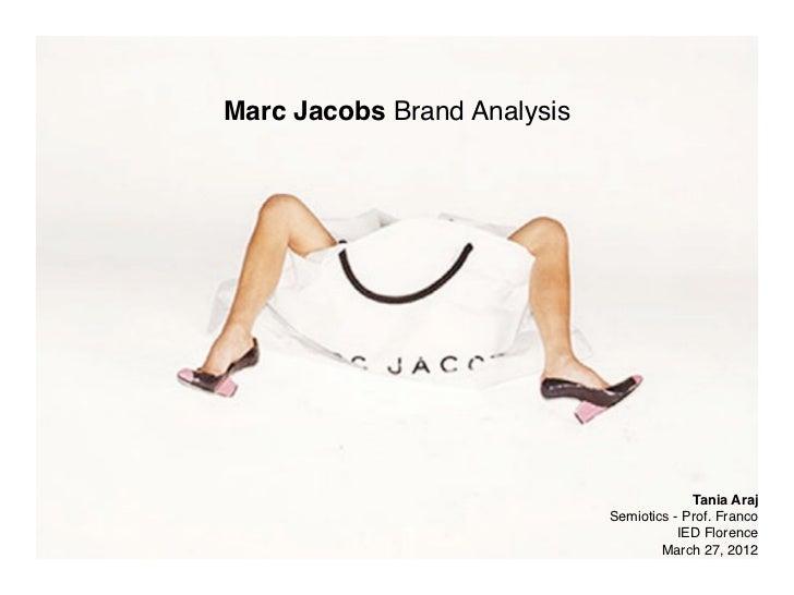 Marc Jacobs Brand Analysis                                          Tania Araj                             Semiotics - Pro...