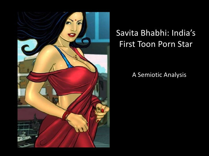 SavitaBhabhi: India's First Toon Porn Star <br />A Semiotic Analysis<br />