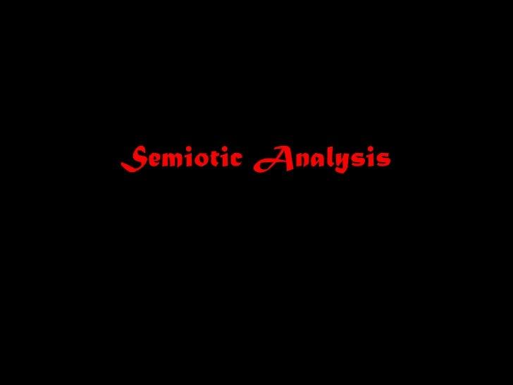 Semiotic Analysis<br />