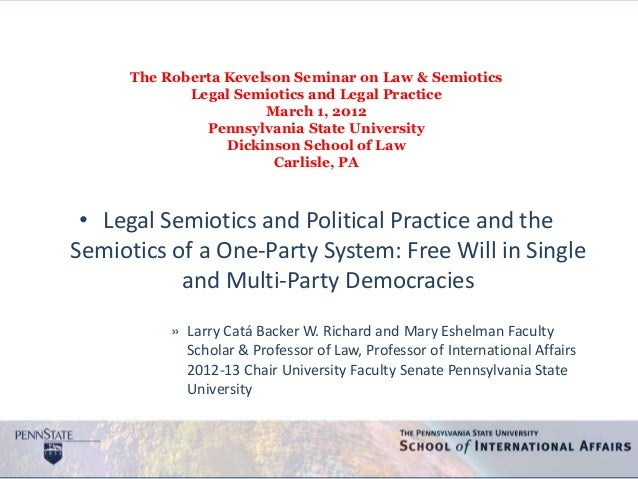 The Roberta Kevelson Seminar on Law & Semiotics             Legal Semiotics and Legal Practice                       March...