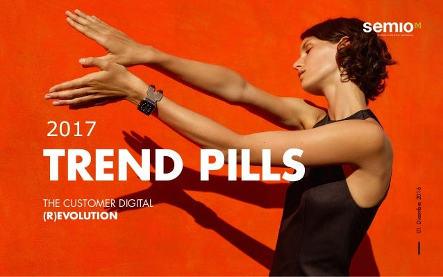 RESEARCH STRATEGY INSPIRATION TREND PILLS THE CUSTOMER DIGITAL (R)EVOLUTION 01Dicembre2016 2017