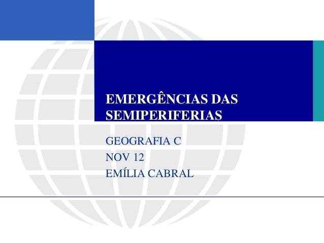 EMERGÊNCIAS DASSEMIPERIFERIASGEOGRAFIA CNOV 12EMÍLIA CABRAL