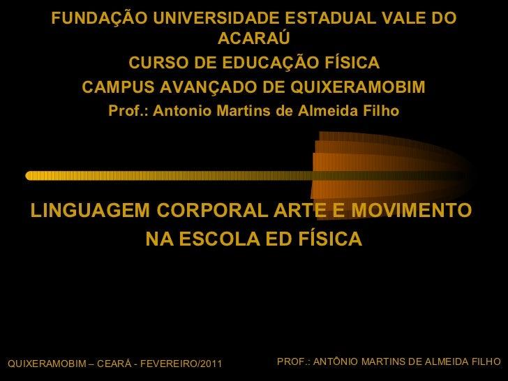 FUNDAÇÃO UNIVERSIDADE ESTADUAL VALE DO                      ACARAÚ              CURSO DE EDUCAÇÃO FÍSICA          CAMPUS A...