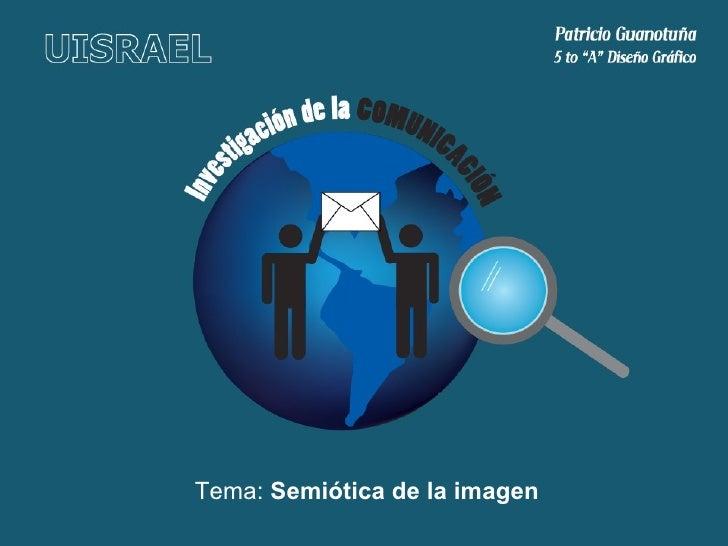 Tema:  Semiótica de la imagen