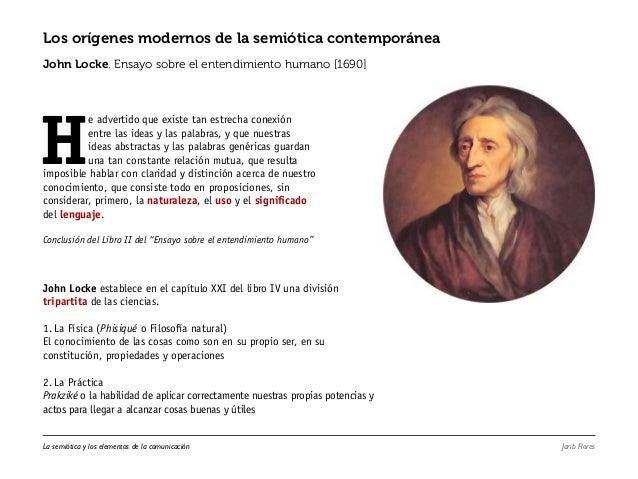 Los orígenes modernos de la semiótica contemporánea  John Locke. Ensayo sobre el entendimiento humano [1690]  He advertido...