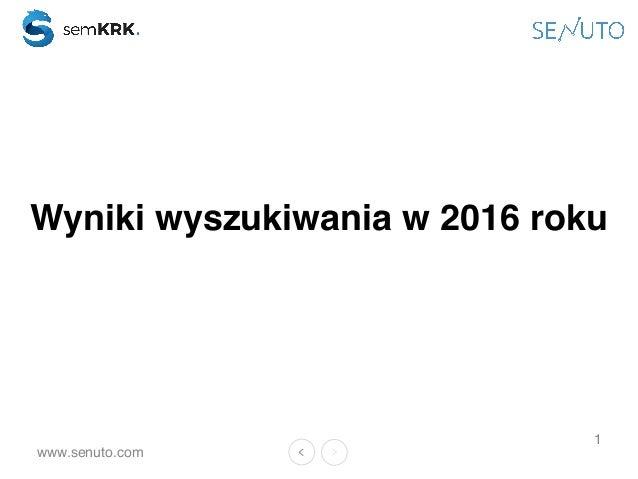 www.senuto.com 1 Wyniki wyszukiwania w 2016 roku