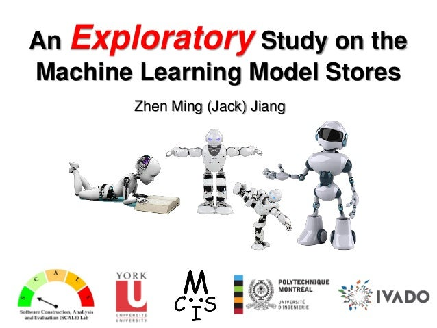 An Exploratory Study on the Machine Learning Model Stores Zhen Ming (Jack) Jiang