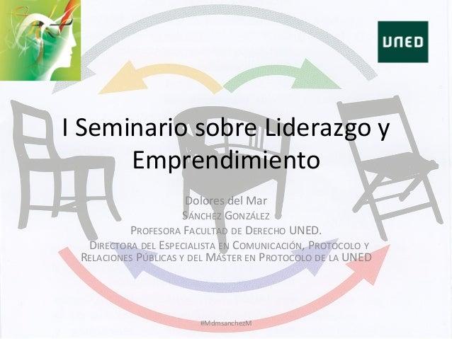 I  Seminario  sobre  Liderazgo  y   Emprendimiento   Dolores  del  Mar     SÁNCHEZ  GONZÁLEZ   PRO...