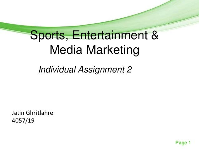 Free Powerpoint Templates  Sports, Entertainment & Media Marketing Individual Assignment 2  Jatin Ghritlahre 4057/19 Page ...