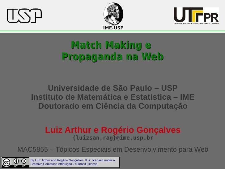 Match Making e                        Propaganda na Web        Universidade de São Paulo – USP   Instituto de Matemática e...