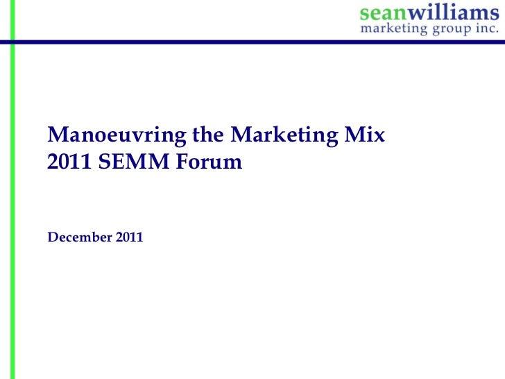Manoeuvring the Marketing Mix2011 SEMM ForumDecember 2011