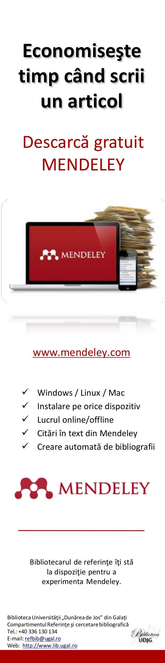 Economiseşte timp când scrii un articol Descarcă gratuit MENDELEY  www.mendeley.com       Windows / Linux / Mac Insta...