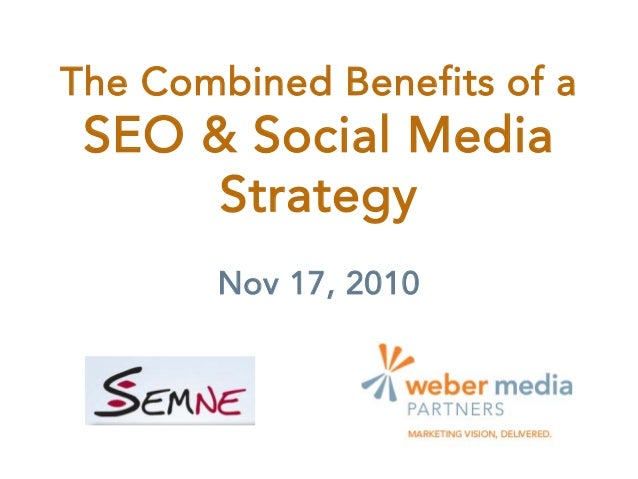 The Combined Benefits of a SEO & Social Media Strategy Nov 17, 2010