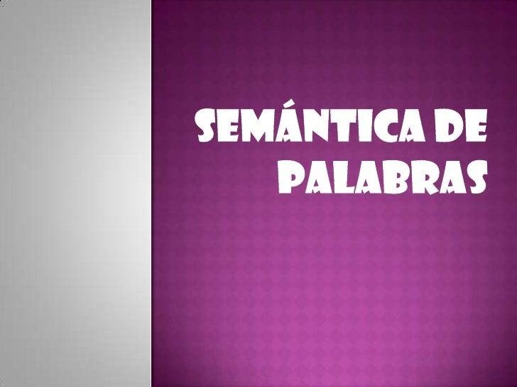 •la semántica•Las palabras•La silaba•Campo semántico•Letras desordenadas( juego)