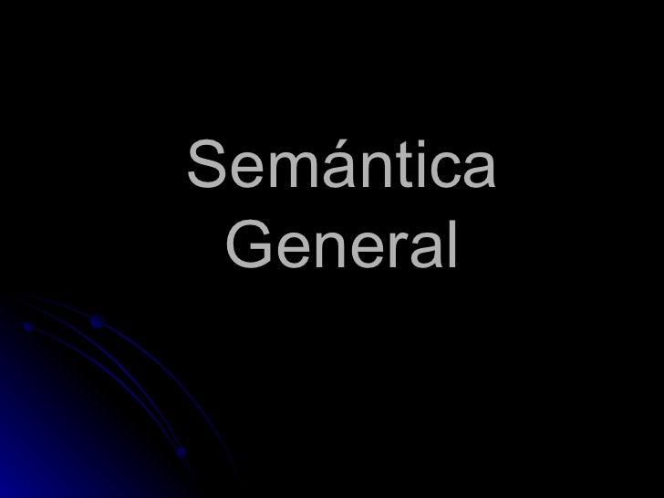 Semántica General
