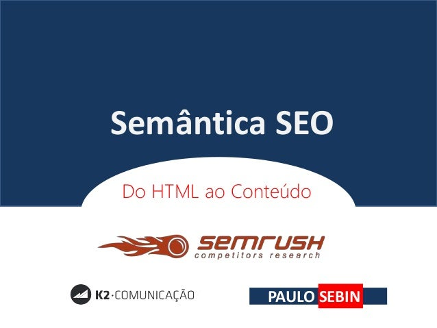 Semântica SEO Do HTML ao Conteúdo PAULO SEBIN
