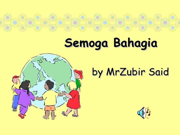 Semoga Bahagia   by MrZubir Said