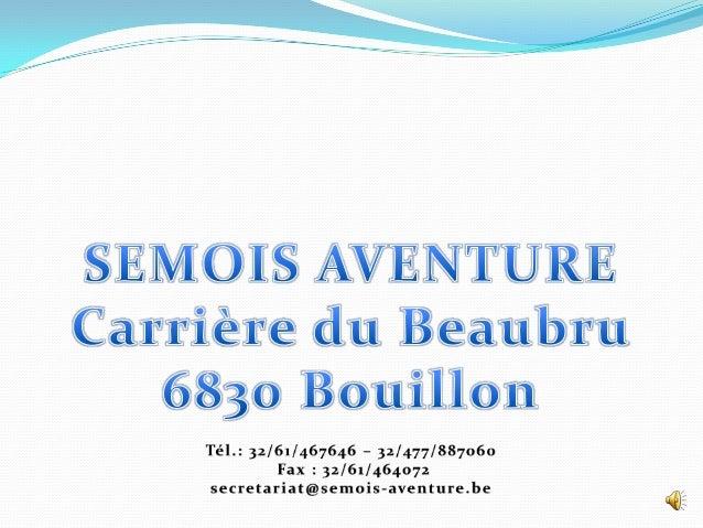 HISTORIQUE  Dans les années 1990, le triathlon de Bouillon s'organise.  En 1998, Semois Aventure se crée pour répondre à...