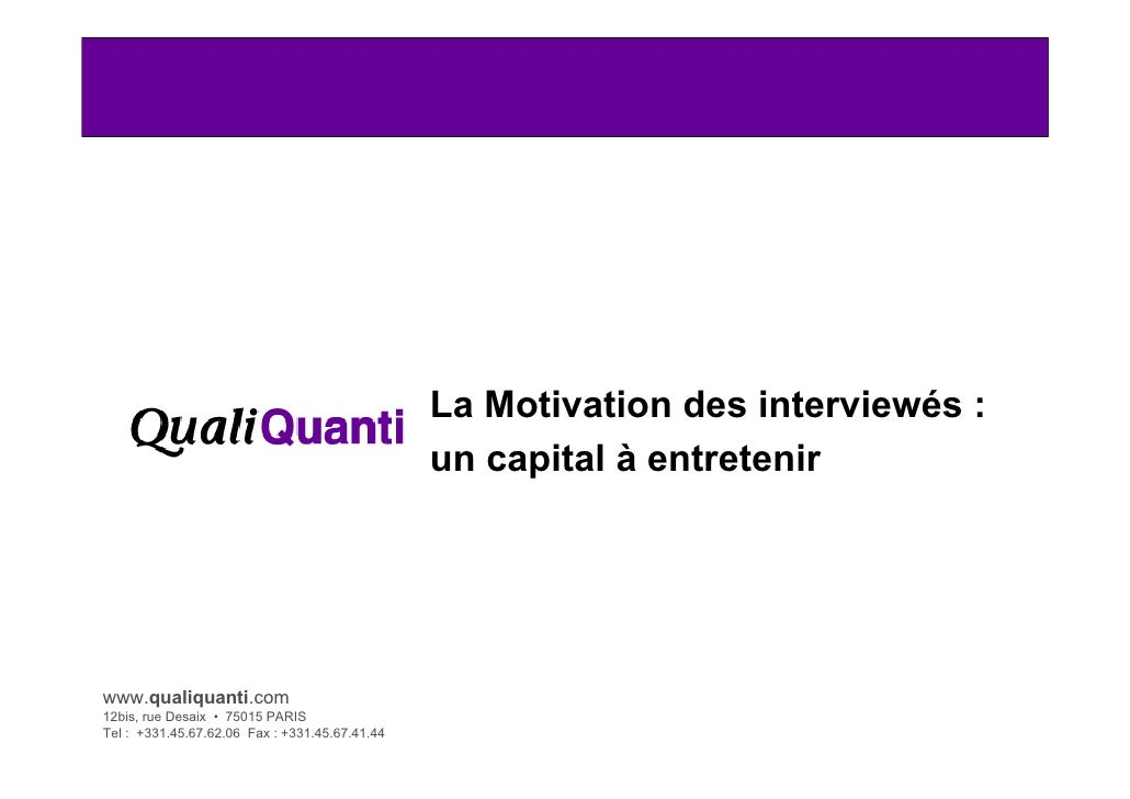 La Motivation des interviewés :                                                 un capital à entretenir     www.qualiquant...